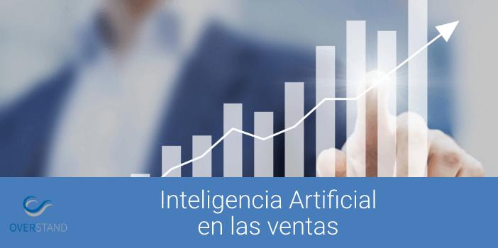 Inteligencia Artificial para el sector comercial y de fuerza de ventas