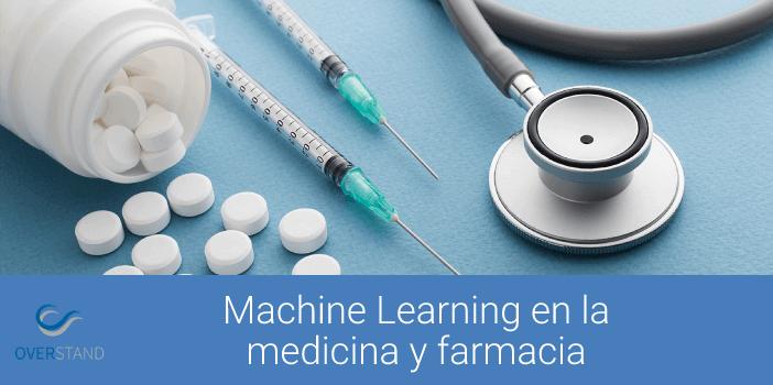 Machine Learning en la medicina y el sector Farmacéutico